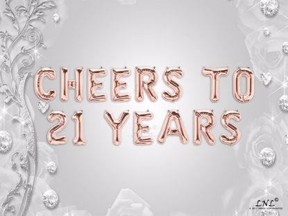 Picture of CHEERS TO 21  YEARS Letter Rose Gold Silver Birthday Balloons