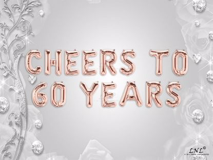 Picture of CHEERS TO 60  YEARS Letter Rose Gold Silver Birthday Balloons