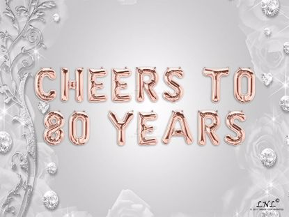 Picture of CHEERS TO 80  YEARS Letter Rose Gold Silver Birthday Balloons
